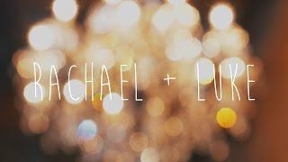 Rachael + Luke - Cinematic Wedding Film