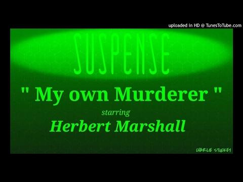 A Suspense Radio Best Episode! My Own Murderer  w/HERBERT MARSHALL & Hans Conreid