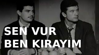 Sen Vur Ben Kırayım - Türk Filmi