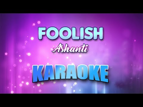 Ashanti - Foolish (Karaoke version with Lyrics)