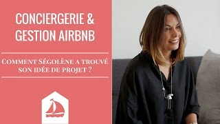 Conciergerie et gestion Airbnb : Comment Ségolène a trouvé son idée de projet ?