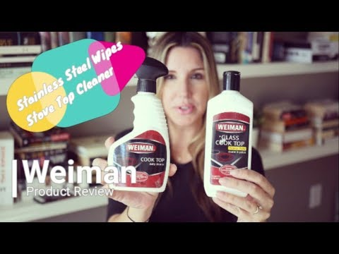 Weiman Product Review - Stove Top Cleaner and Stainless Steel Wipes