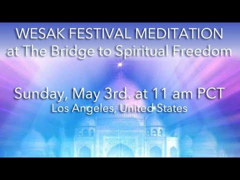 """Wesak Festival Meditation"" by The Bridge to Spiritual Freedom"