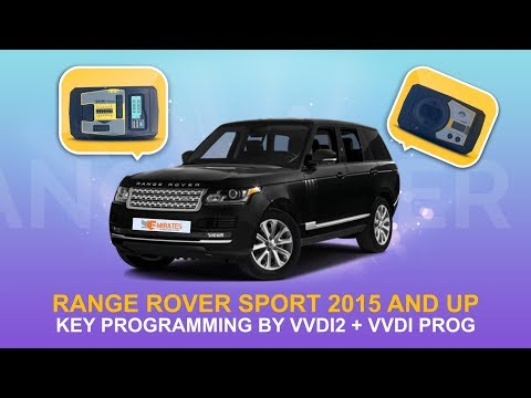 Range Rover Sport 2015 And Up Key Programming By VVDI2 + VVDI PROG