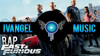 The Fast and the Furious RAP - Ivangel Music (A todo gas RAP)