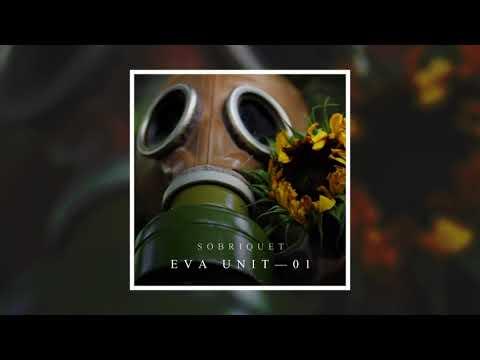 Sobriquet - EVA Unit-01 (Official Audio Stream)
