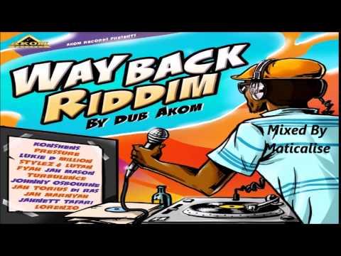 Way Back Riddim Mix {Akom Records} [Reggae] @Maticalise