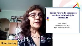 VK 2020: Ilona Koutny (Pollando): Eduka valoro de Esperanto en diversaj niveloj de instruado