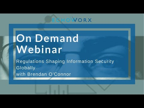 Regulations Shaping Information Security Globally | Webinar with Brendan O'Connor
