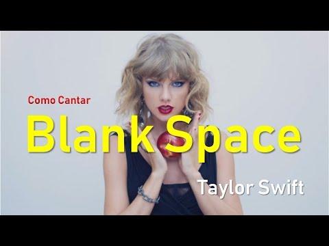 Como Cantar Blank Space Taylor Swift [Aula Completa]