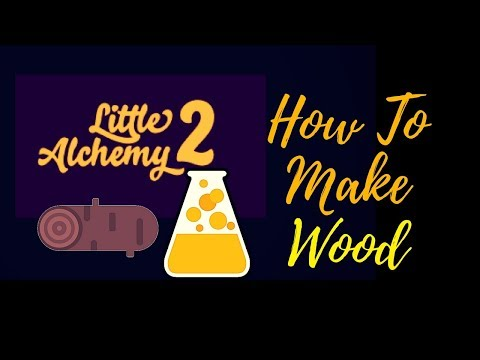 Little Alchemy 2-How To Make Wood Cheats & Hints