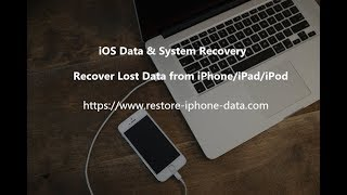 iOS Data Recovery - How to Recover Lost Data from iPhone/iPad/iPod