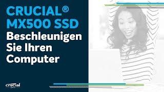 Crucial® MX500 SSD Produkttour