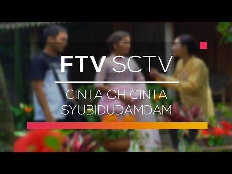 FTV SCTV - Cinta Oh Cinta Syubidudamdam