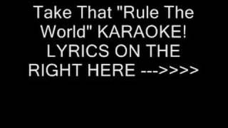 "TAKE THAT ""RULE THE WORLD"" karaoke"