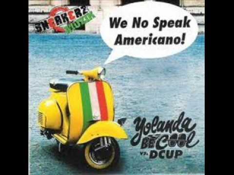 Yolonda Be Cool We no speak americano