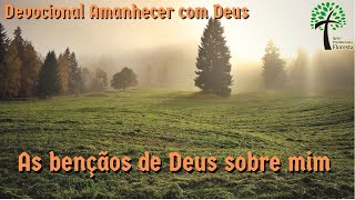 As bençãos de Deus sobre mim // Amanhecer com Deus // Igreja Presbiteriana Floresta - GV