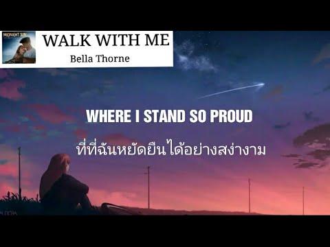 [แปลเพลง - แปลไทย] Walk With Me - Bella Thorne Lyrics