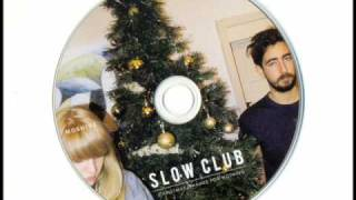 Slow Club - All Alone On Christmas