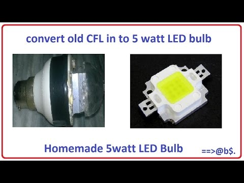 How To Convert Old Cfl In 5 Watt Led Bulb