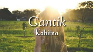 Cantik~Kahitna ( Lyrics)🎶