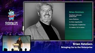 Golang UK Conference 2017 | Brian Ketelsen - Bringing Go to the Enterprise