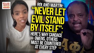 """Never Let Evil Stand By Itself"": Here's Why Candace Owens, Others MUST Be Countered At Every Step"