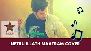 Netru Illatha Maatram (Cover)   Unplugged by Gemini Unnikrishnan