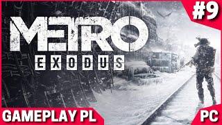 Metro Exodus PL #9 - Ministerstwo Kanibalizmu - Nowa Lokalizacja | gameplay PC po Polsku