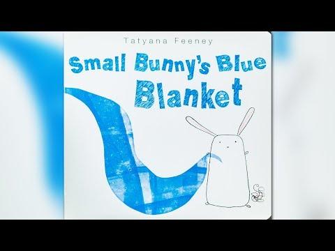 Small Bunny's Blue Blanket by Tatyana Feeney   CHILDREN'S BOOK READ ALOUD