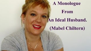 Mabel Chiltern's monologue from An Ideal Husband