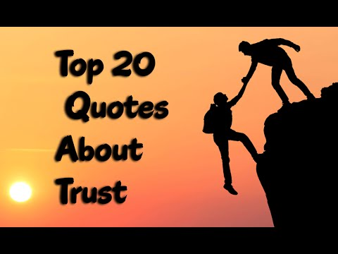 Top 20 Quotes On Trust That Will Make You Think