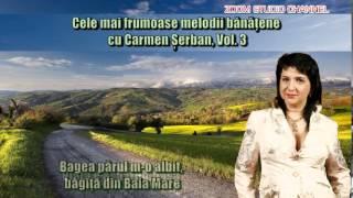 CELE MAI FRUMOASE MELODII BANATENE CU CARMEN SERBAN, VOL.3, ZOOM STUDIO