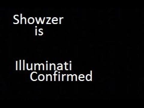 Showzer Is Illuminati Confirmed!