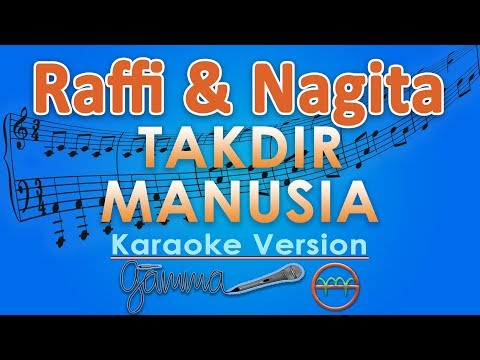 Raffi & Nagita - Takdir Manusia (Karaoke Lirik Tanpa Vokal) by GMusic