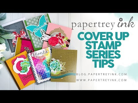 Cover Up Stamp Series Tips
