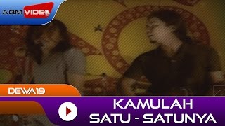 Video Dewa19 - Kamulah Satu Satunya | Official Video download MP3, 3GP, MP4, WEBM, AVI, FLV Agustus 2018