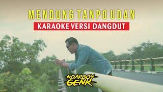 Mendung Tanpo Udan - Ndarboy Genk Official Video Karaoke Versi Dangdut