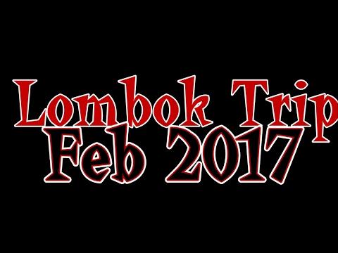 [2017 Feb] My Trip to Lombok, West Nusa Tenggara - Indonesia