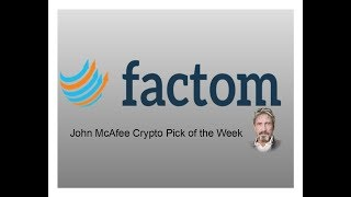 John McAfee Pick of the Week:  What is Factom? (Episode 75)