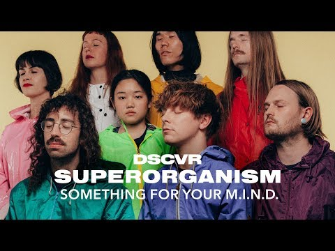 Superorganism - Something For Your M.I.N.D. (Live) - dscvr ARTISTS TO WATCH 2018