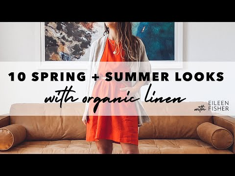 10 Spring + Summer Looks With EILEEN FISHER Organic Linen