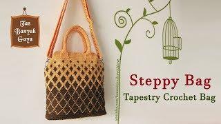 Crochet || Tutorial Steppy Bag - Tapestry Crochet Bag
