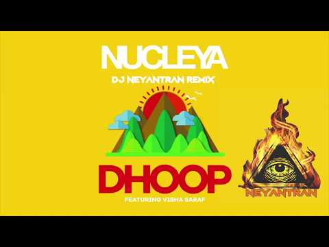 Nucleya - Dhoop by DJ Neyantran (Remix)