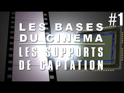 Les Bases du Cinéma #1 - Les Supports de Captation
