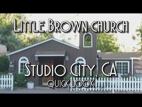 THE LITTLE BROWN CHURCH Studio City, CA - Quick Look