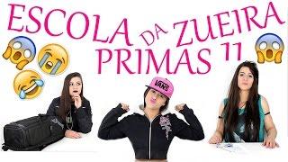 ESCOLA DA ZUEIRA 11 PRIMAS