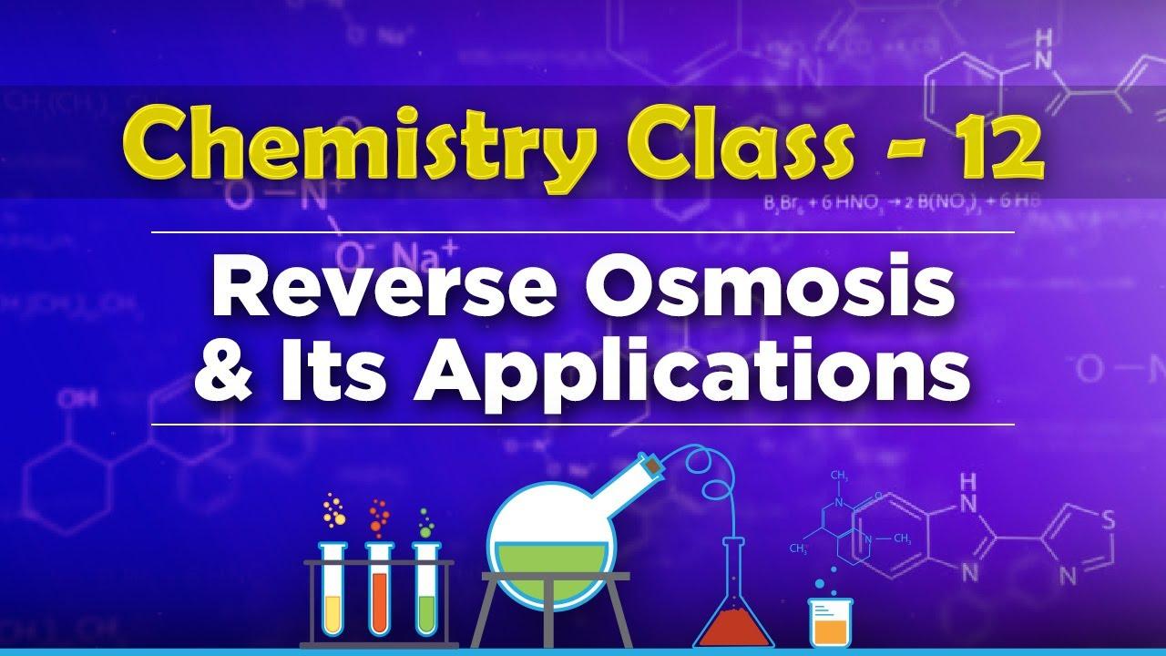 maxresdefault - Application Of Reverse Osmosis Class 12