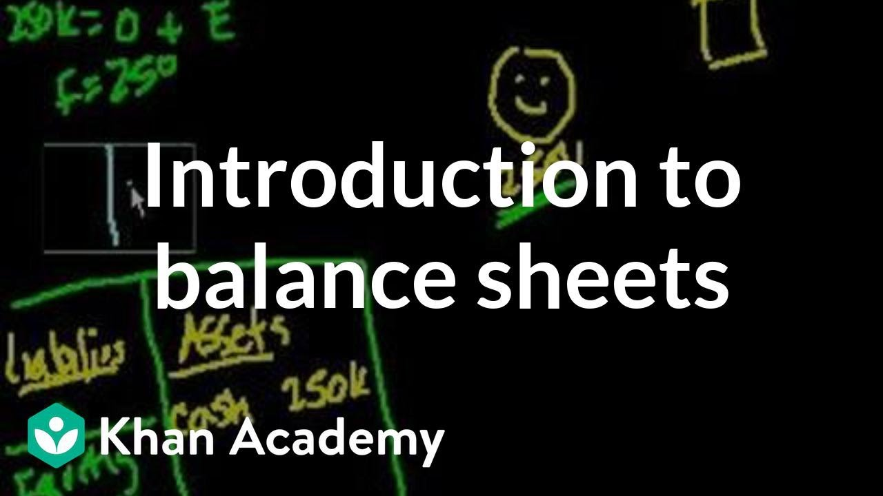 Introduction to balance sheets (video) | Khan Academy