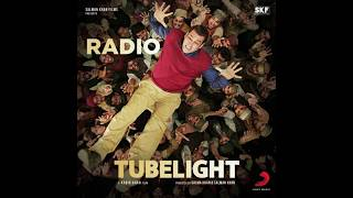 RADIO SONG - Tubelight | Salman Khan | Audio Mp3 Songs Download